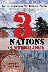 3 Nations Anthology: Native, Canadian & New England Writers