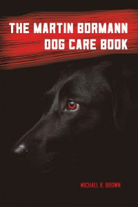 The Martin Bormann Dog Care Book