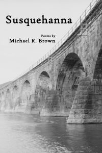 Susquehanna by Michael R. Brown